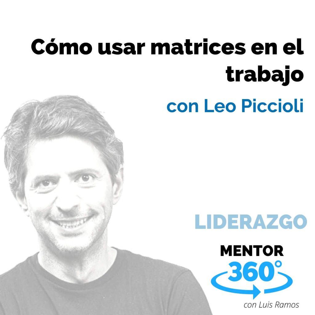 Cómo usar matrices en el trabajo, con Leo Piccioli - LIDERAZGO