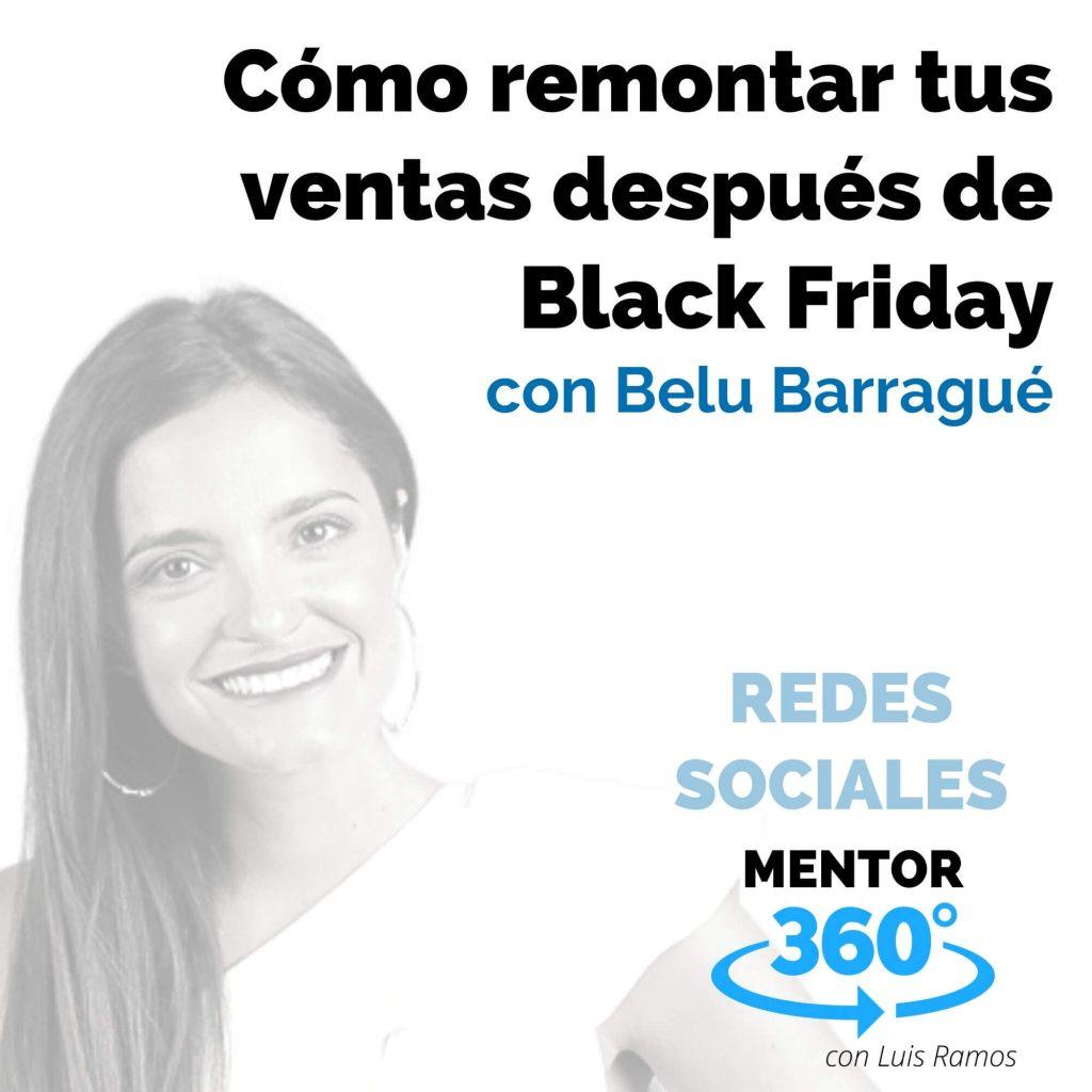 Cómo remontar tus ventas después de Black Friday, con Belu Barragué - REDES SOCIALES