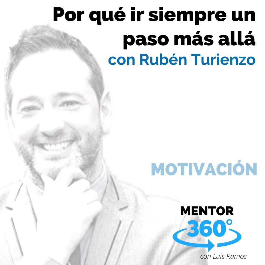 Por qué ir siempre un paso más allá, con Rubén Turienzo - MOTIVACIÓN
