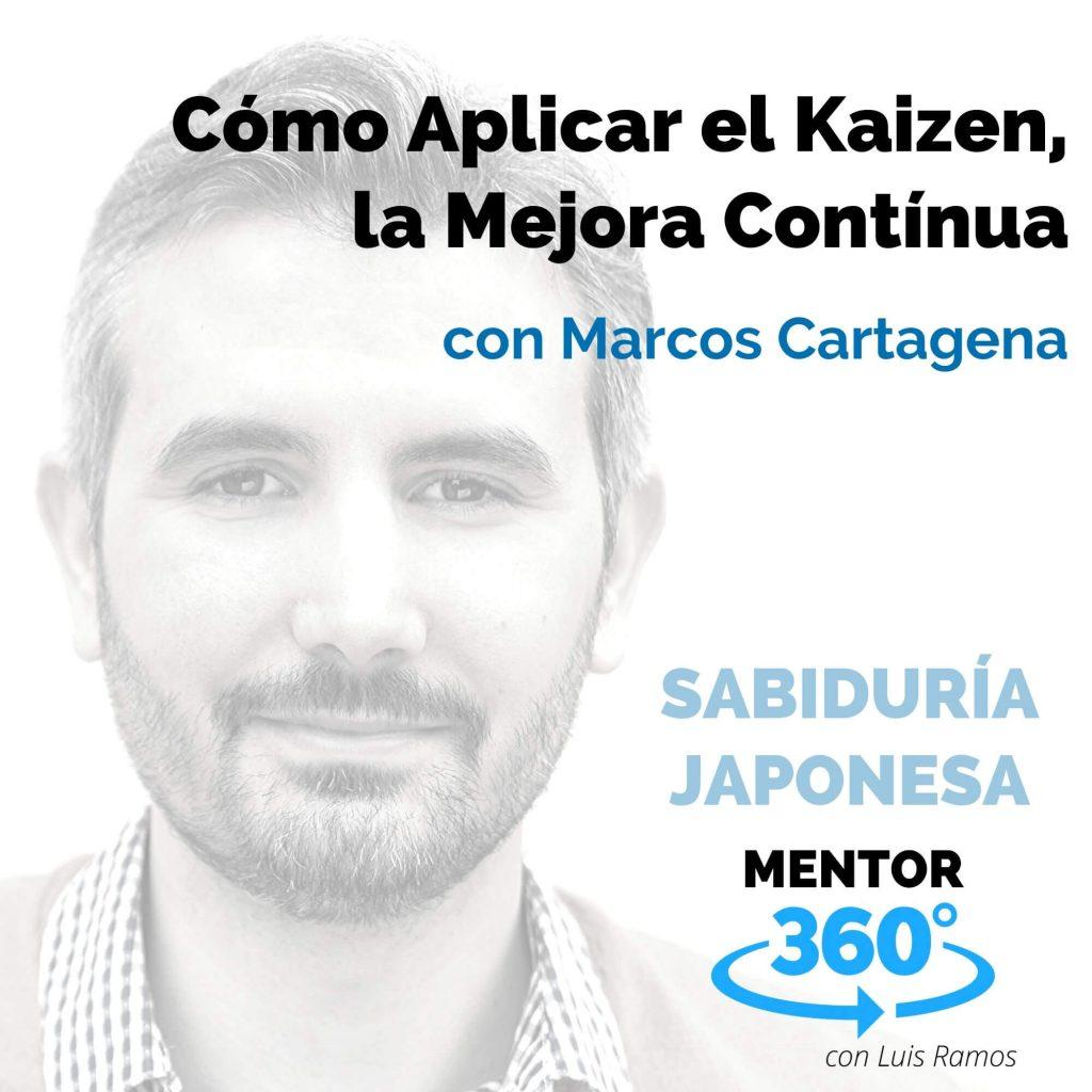Cómo Aplicar el Kaizen, la Mejora Contínua, con Marcos Cartagena - SABIDURÍA JAPONESA