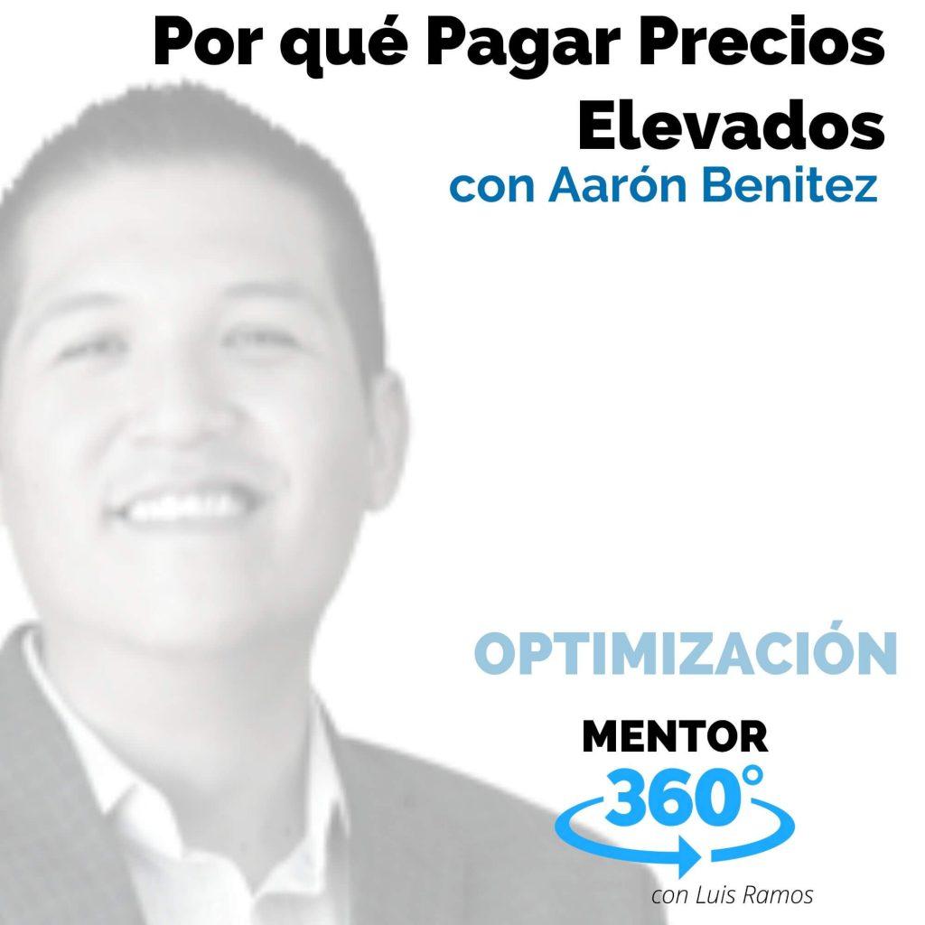 Por qué Pagar Precios Elevados, con Aarón Benítez - OPTIMIZACIÓN