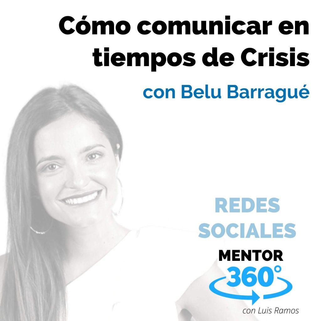 Cómo comunicar en tiempos de Crisis, con Belu Barragué - REDES SOCIALES