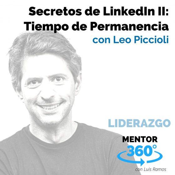 Secretos de LinkedIn 2 - Tiempo de Permanencia, con Leo Piccioli - MENTOR360