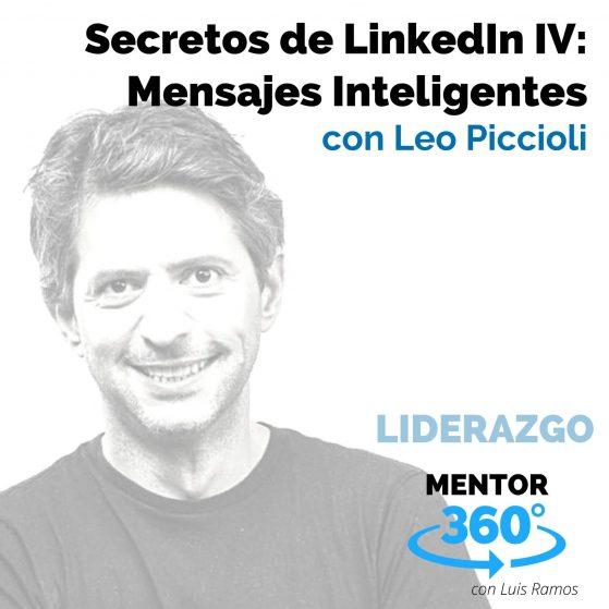 Secretos de LinkedIn 4 - Mensajes Inteligentes, con Leo Piccioli - MENTOR360