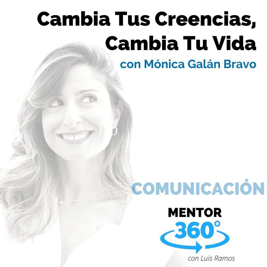 Cambia Tus Creencias, Cambia Tu Vida, con Mónica Galán - MENTOR360