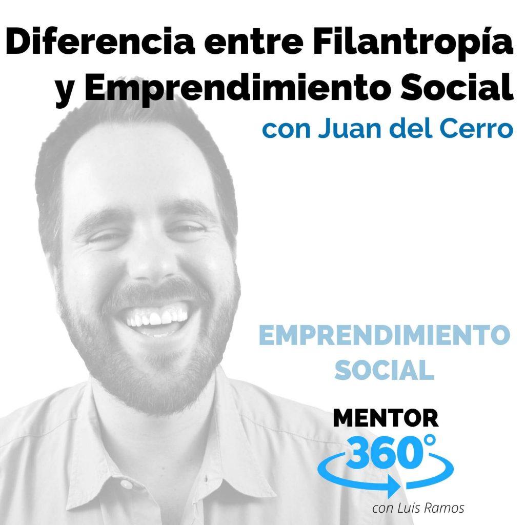 Diferencia entre Filantropía y Emprendimiento Social, con Juan del Cerro - MENTOR360