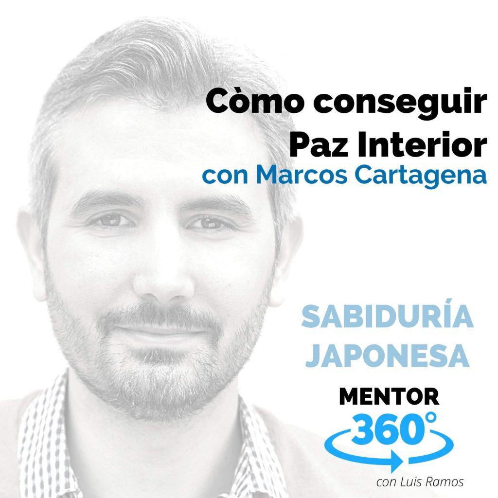 Cómo Conseguir Paz Interior, con Marcos Cartagena - MENTOR360