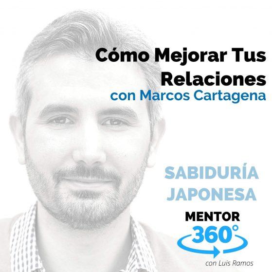 Cómo Mejorar Tus Relaciones, con Marcos Cartagena - MENTOR360
