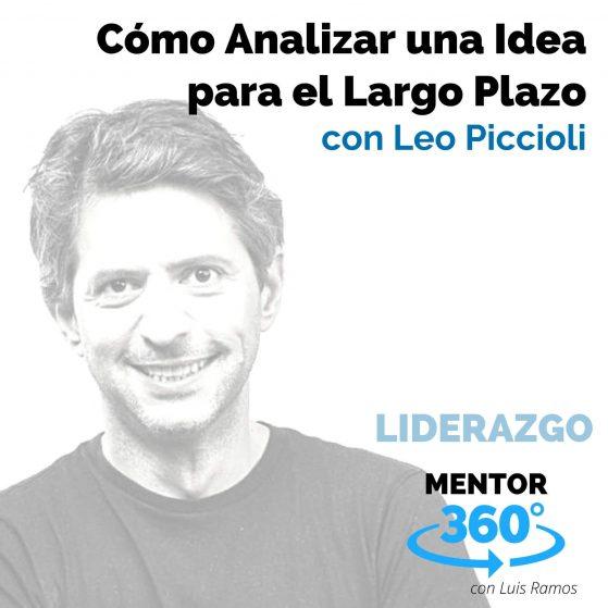Cómo Analizar una Idea para el Largo Plazo, con Leo Piccioli - MENTOR360
