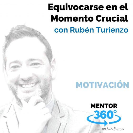 Equivocarse en el Momento Crucial, con Rubén Turienzo - MENTOR360