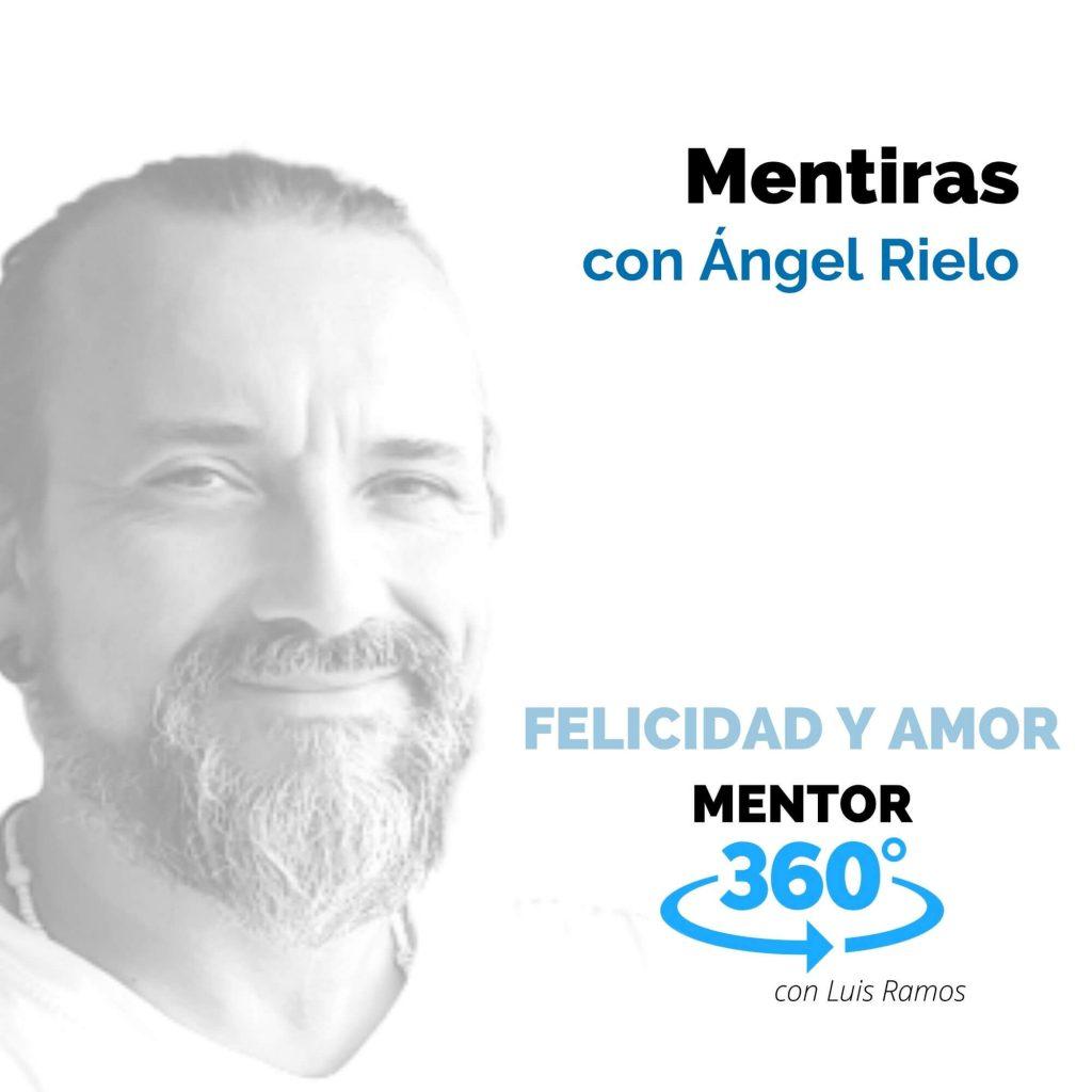 Mentiras, con Ángel Rielo - MENTOR360