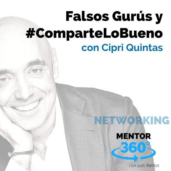 Falsos Gurús y #ComparteLoBueno, con Cipri Quintas - MENTOR360