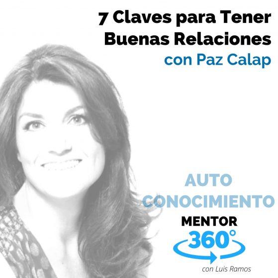 7 Claves para Tener Buenas Relaciones, con Paz Calap - MENTOR360