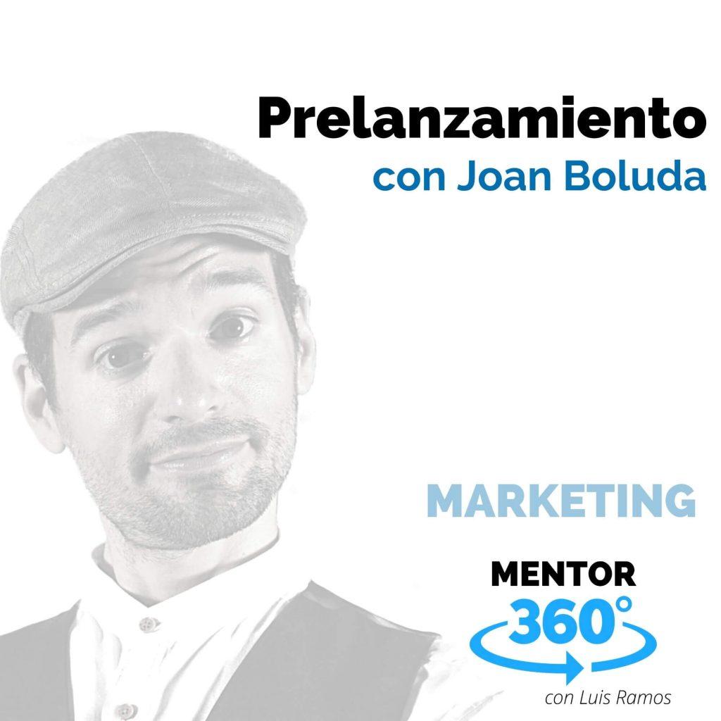 Prelanzamiento, con Joan Boluda - MENTOR360