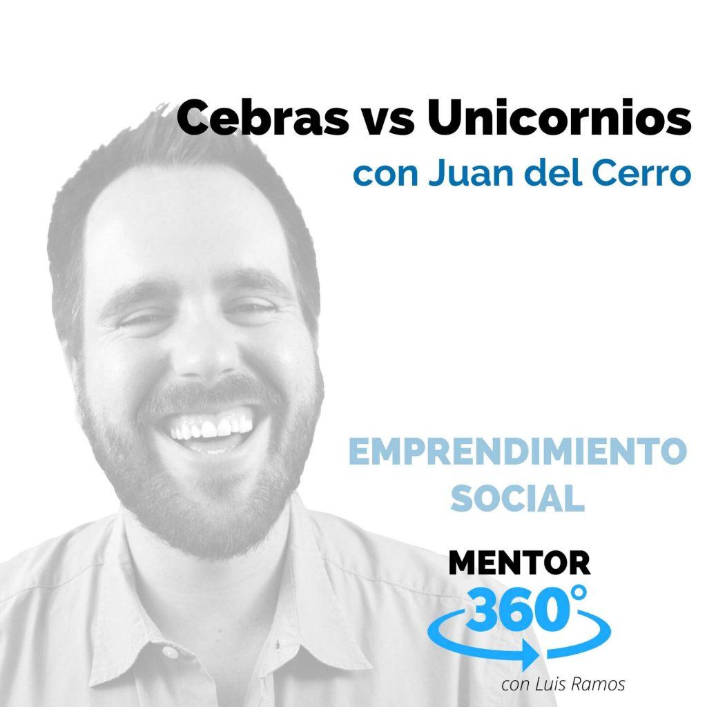 Cebras vs Unicornios, con Juan del Cerro - MENTOR360