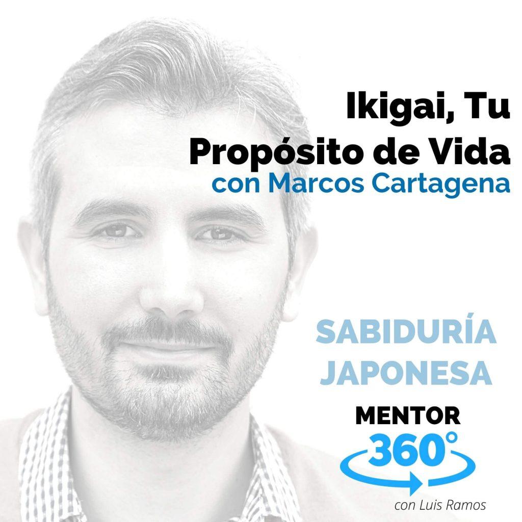 Ikigai, Tu Propósito de Vida, con Marcos Cartagena - MENTOR360