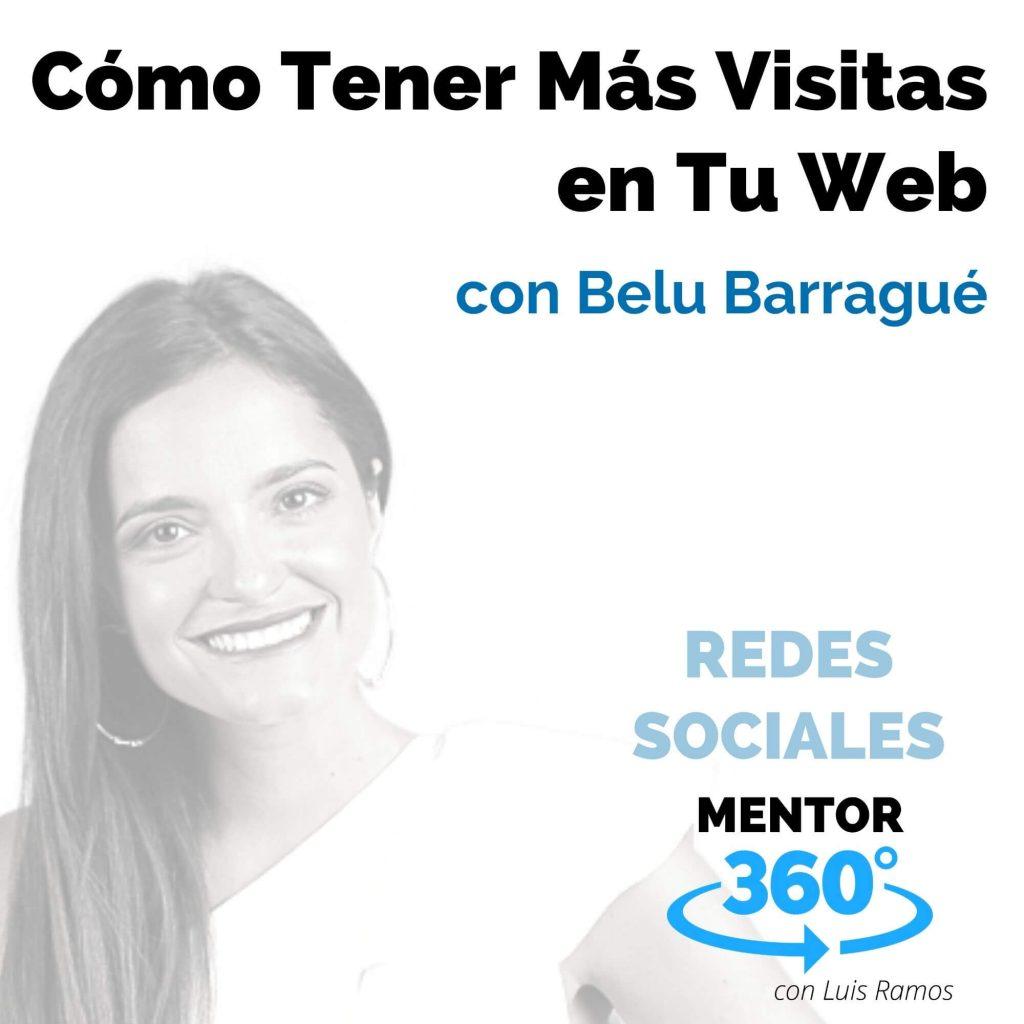Cómo Tener Más Visitas en Tu Web, con Belu Barragué - MENTOR360