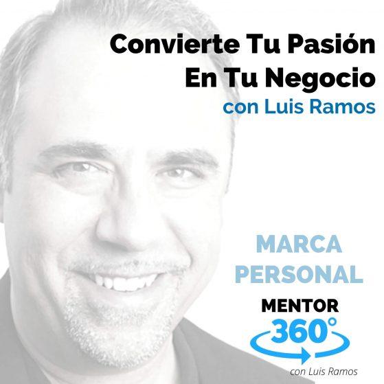 Convierte Tu Pasión en Tu Negocio - MENTOR360