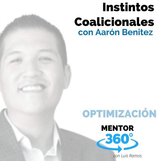 Instintos Coalicionales, con Aarón Benítez - MENTOR360