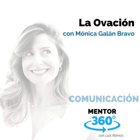 La Ovación, con Mónica Galán Bravo - MENTOR360