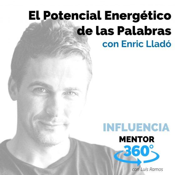 El Potencial Energético de las Palabras, con Enric Lladó - MENTOR360