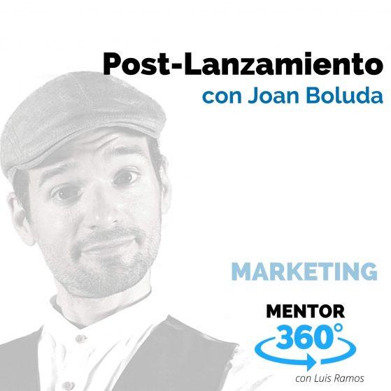 El Post-Lanzamiento, con Joan Boluda - MENTOR360
