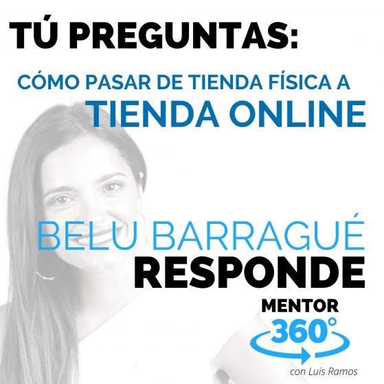 Pasar de Tienda Física a Tienda Online, con Belu Barragué - MENTOR360