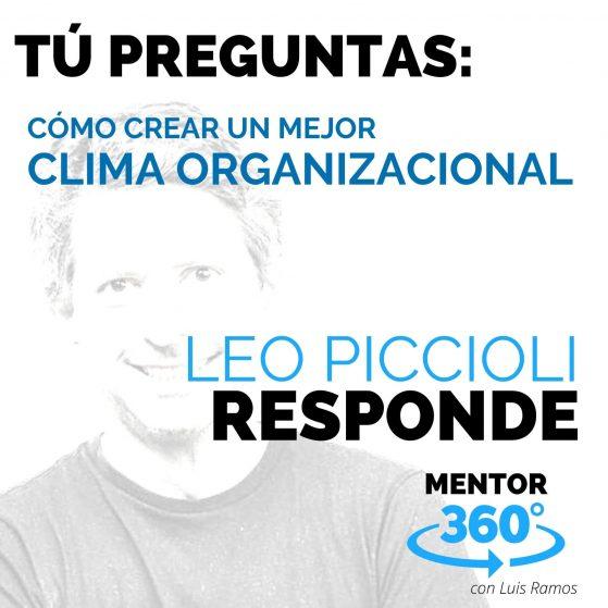 Cómo Crear un Mejor Clima Organizacional, con Leo Piccioli - MENTOR360