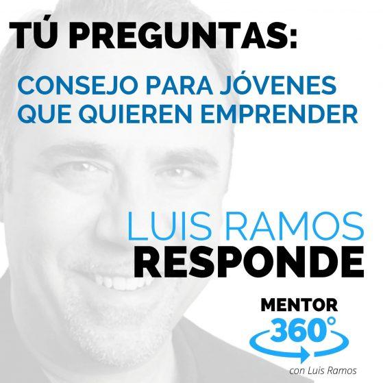 Consejo para Jóvenes Que Quieren Emprender - MENTOR360