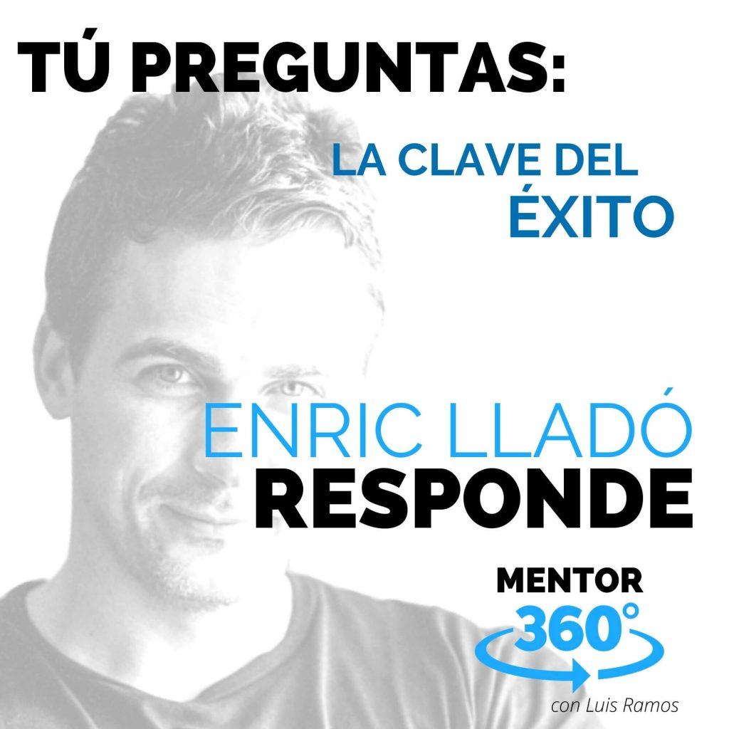 La Clave del Éxito, con Enric Lladó - MENTOR360